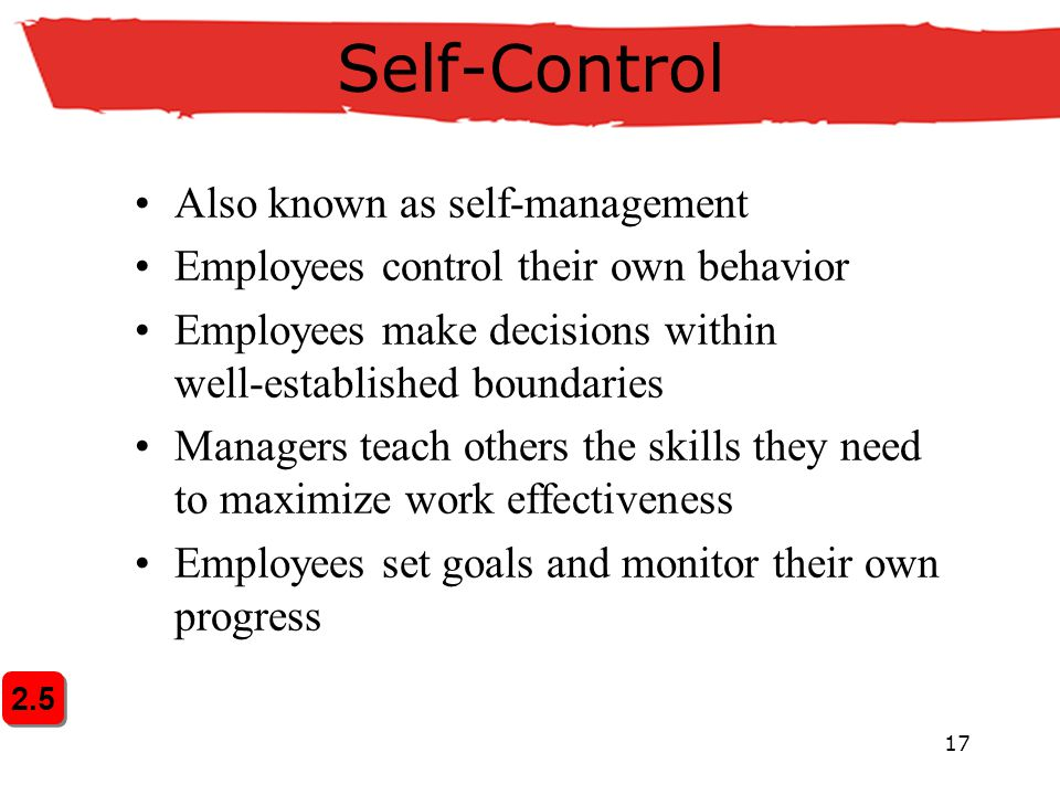 Self-Control Also known as self-management