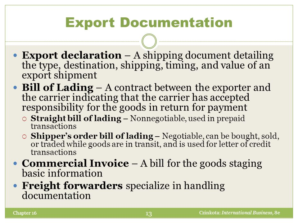Export Documentation Export declaration – A shipping document detailing the type, destination, shipping, timing, and value of an export shipment.