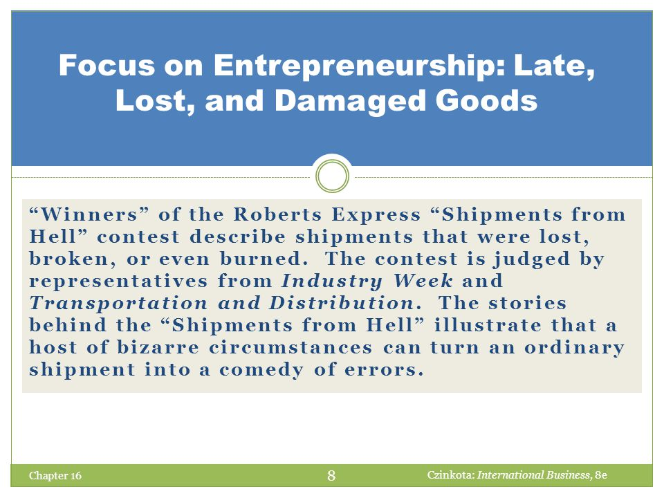 Focus on Entrepreneurship: Late, Lost, and Damaged Goods