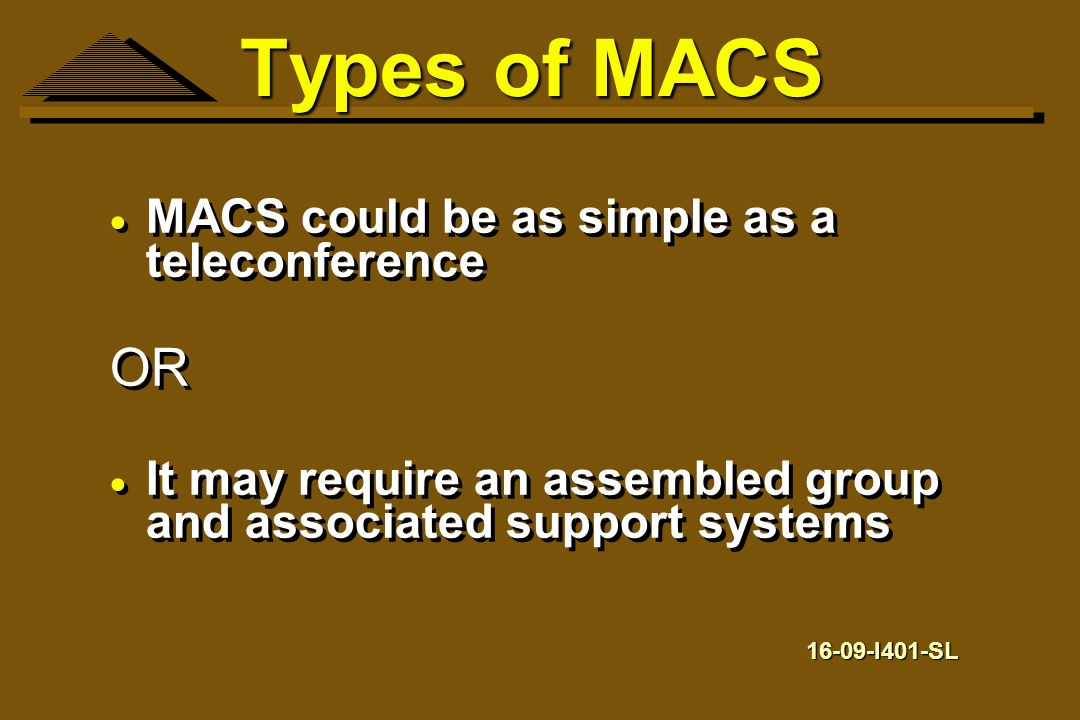 Types of MACS OR MACS could be as simple as a teleconference