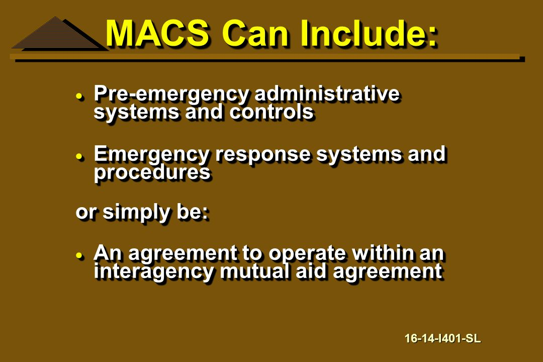 MACS Can Include: Pre-emergency administrative systems and controls