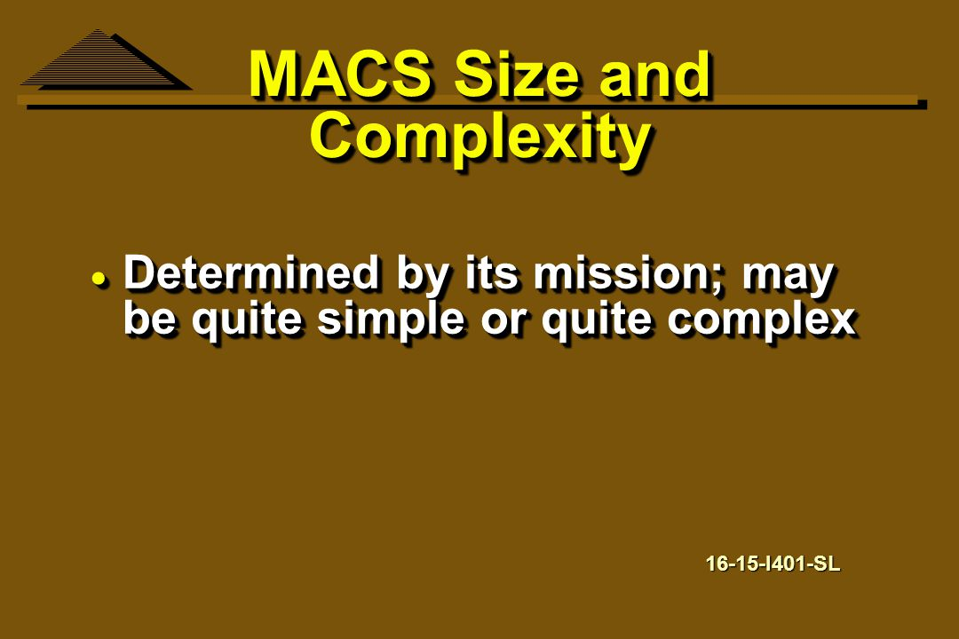 MACS Size and Complexity