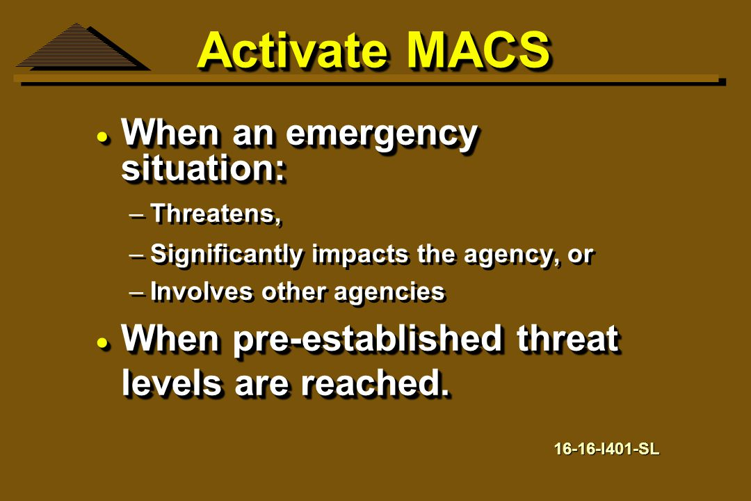 Activate MACS When an emergency situation: