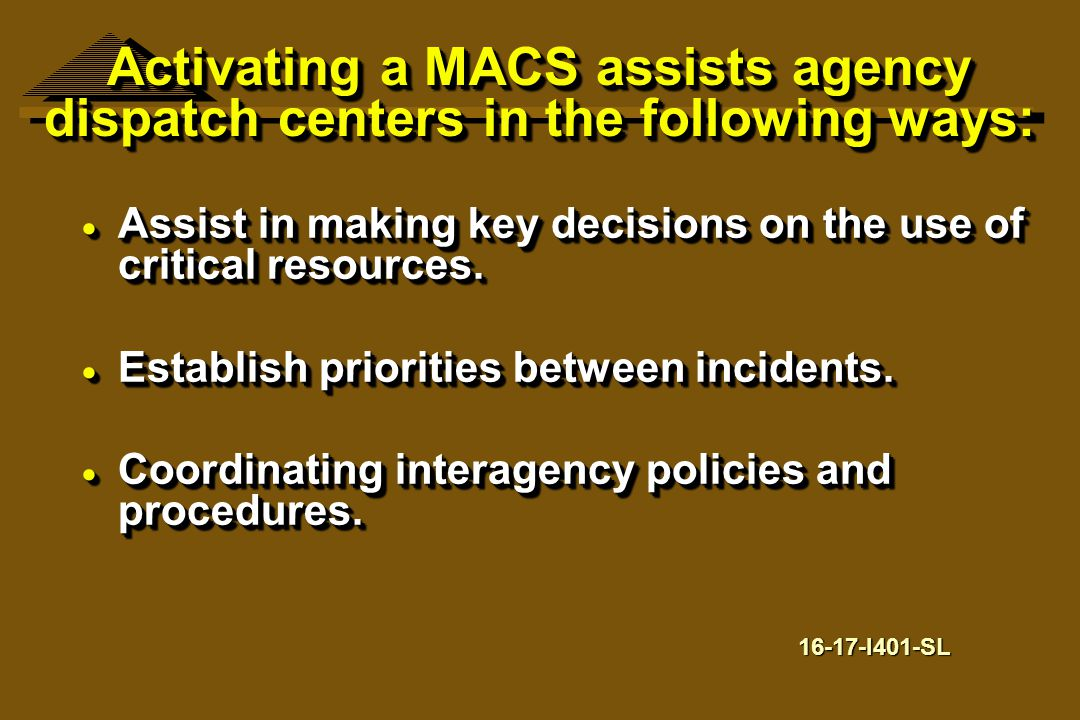 Activating a MACS assists agency dispatch centers in the following ways: