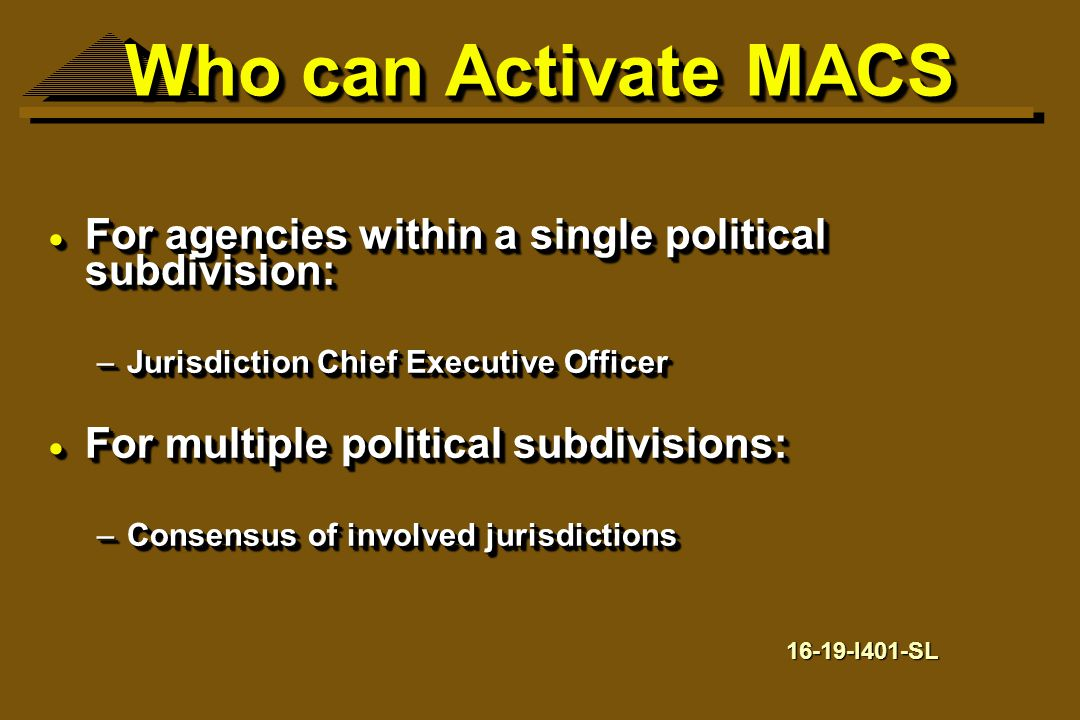 Who can Activate MACS For agencies within a single political subdivision: Jurisdiction Chief Executive Officer.
