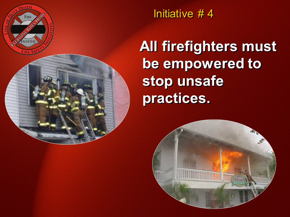 All firefighters must be empowered to stop unsafe practices.