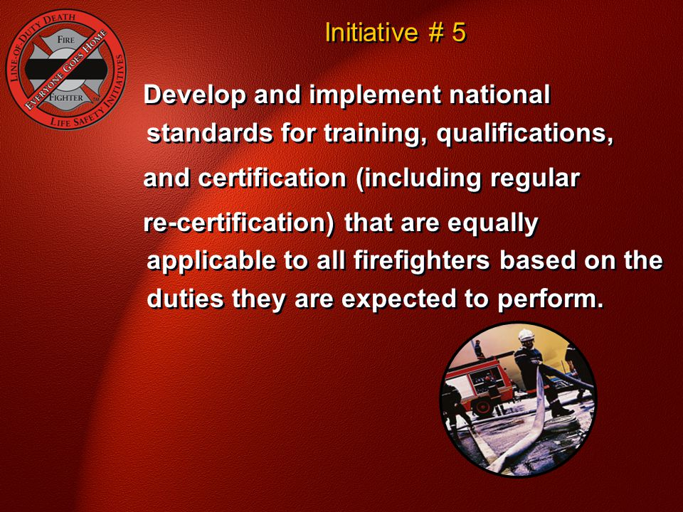 Develop and implement national standards for training, qualifications,