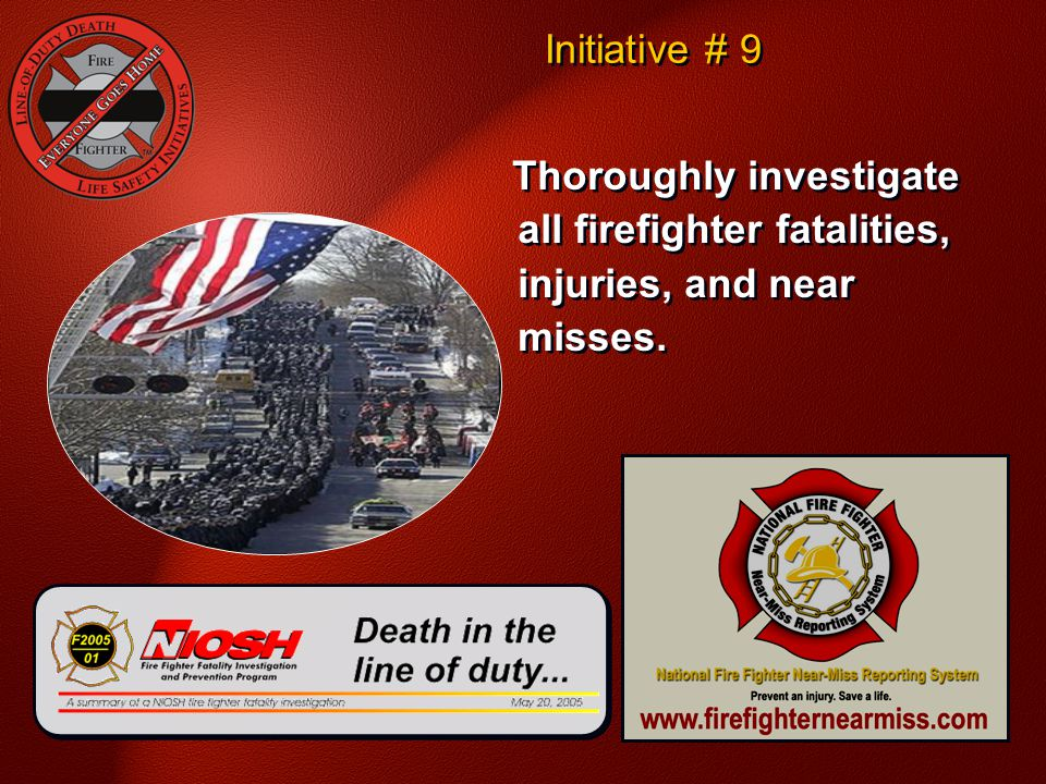 Initiative # 9 National Fallen Firefighter Foundation - Courage To Be Safe So Everyone Goes Home.