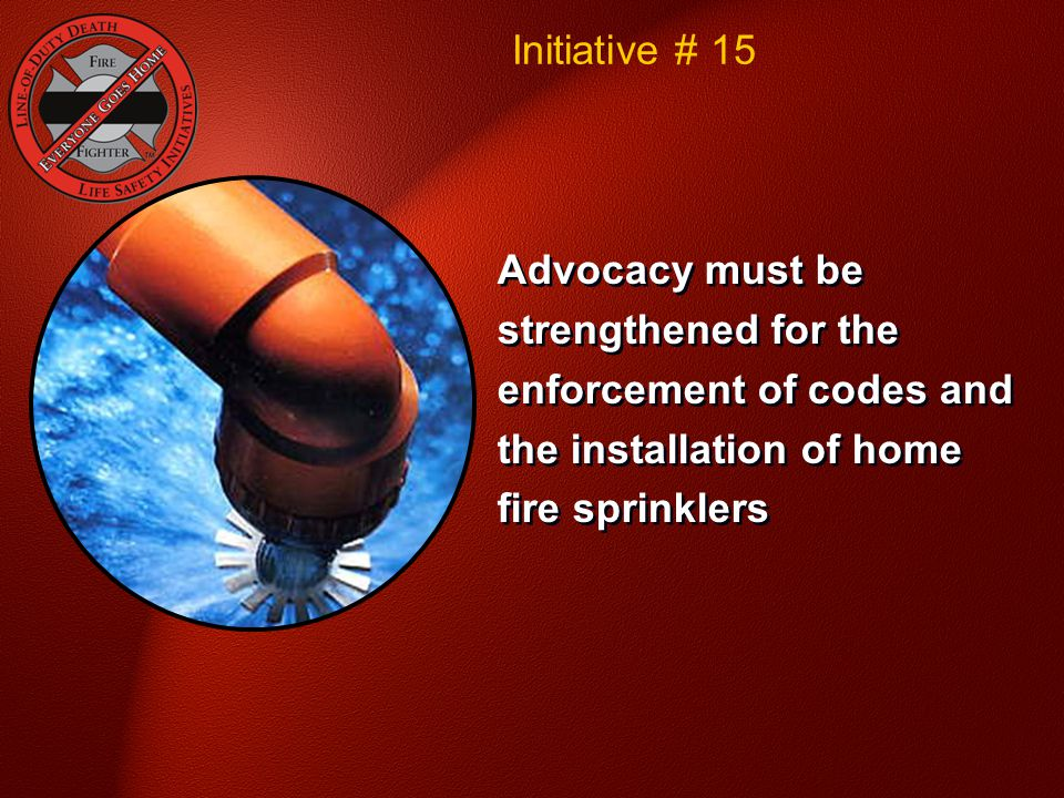 Initiative # 15 National Fallen Firefighter Foundation - Courage To Be Safe So Everyone Goes Home.