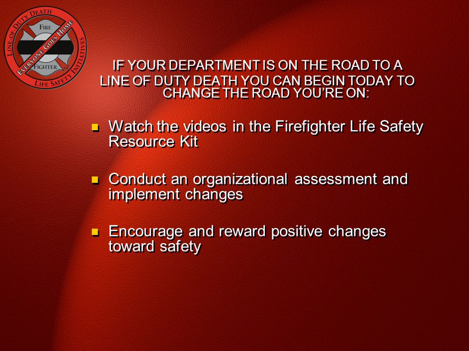 Watch the videos in the Firefighter Life Safety Resource Kit