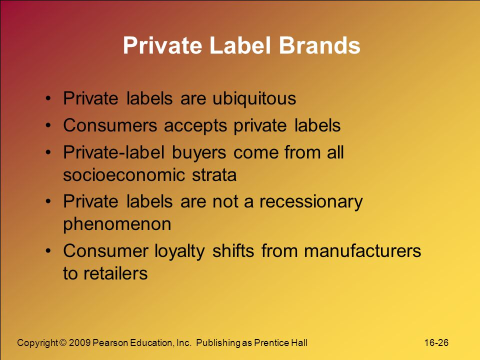 Private Label Brands Private labels are ubiquitous