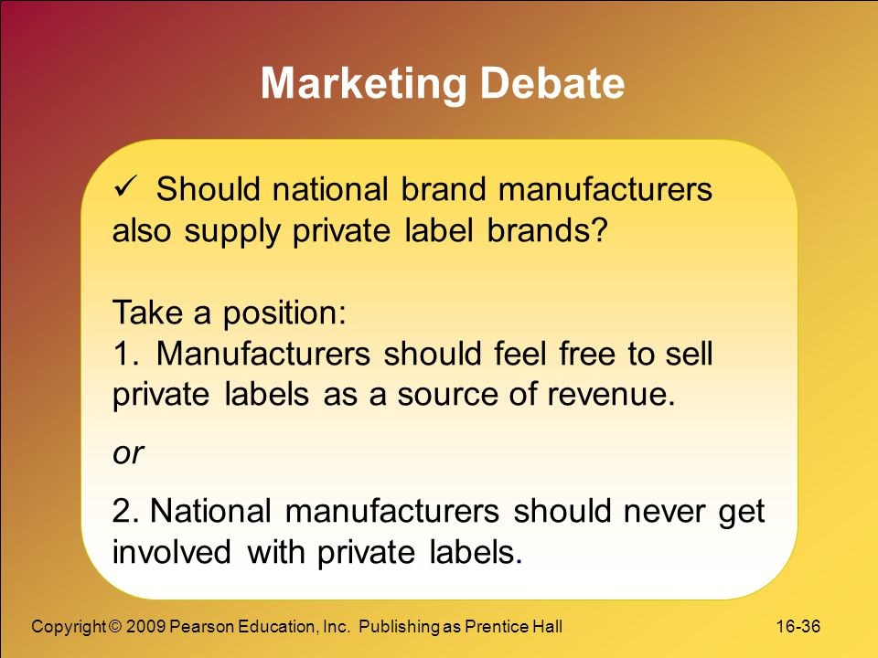 Marketing Debate Should national brand manufacturers