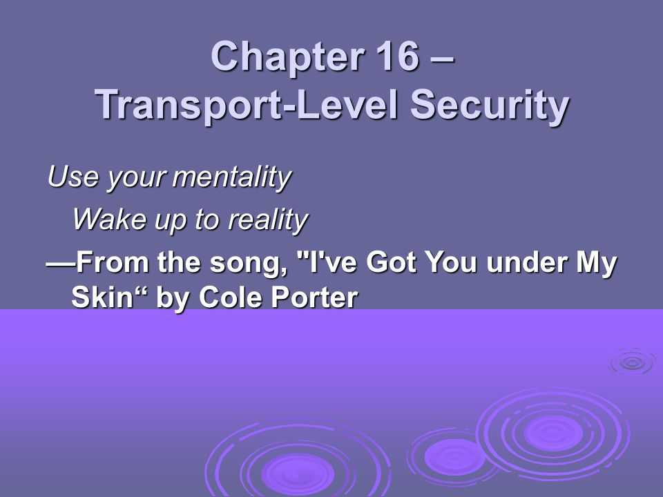 Chapter 16 – Transport-Level Security