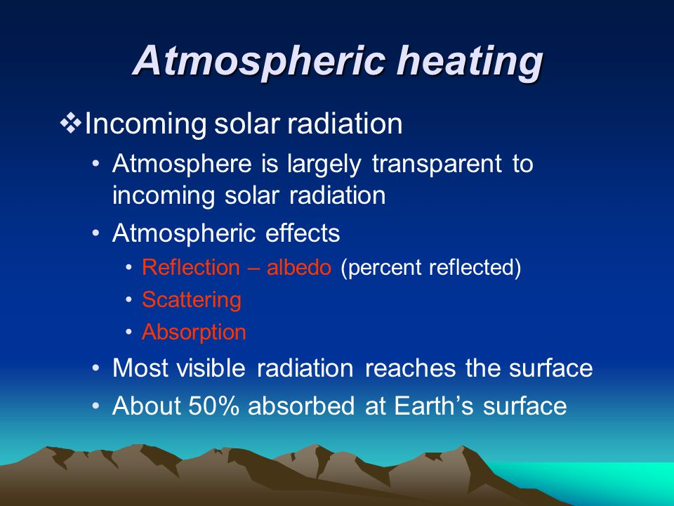 Atmospheric heating Incoming solar radiation