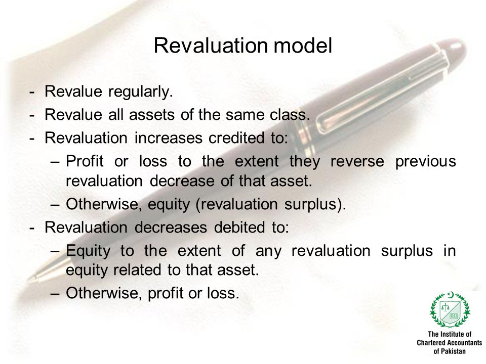 Revaluation model Revalue regularly.