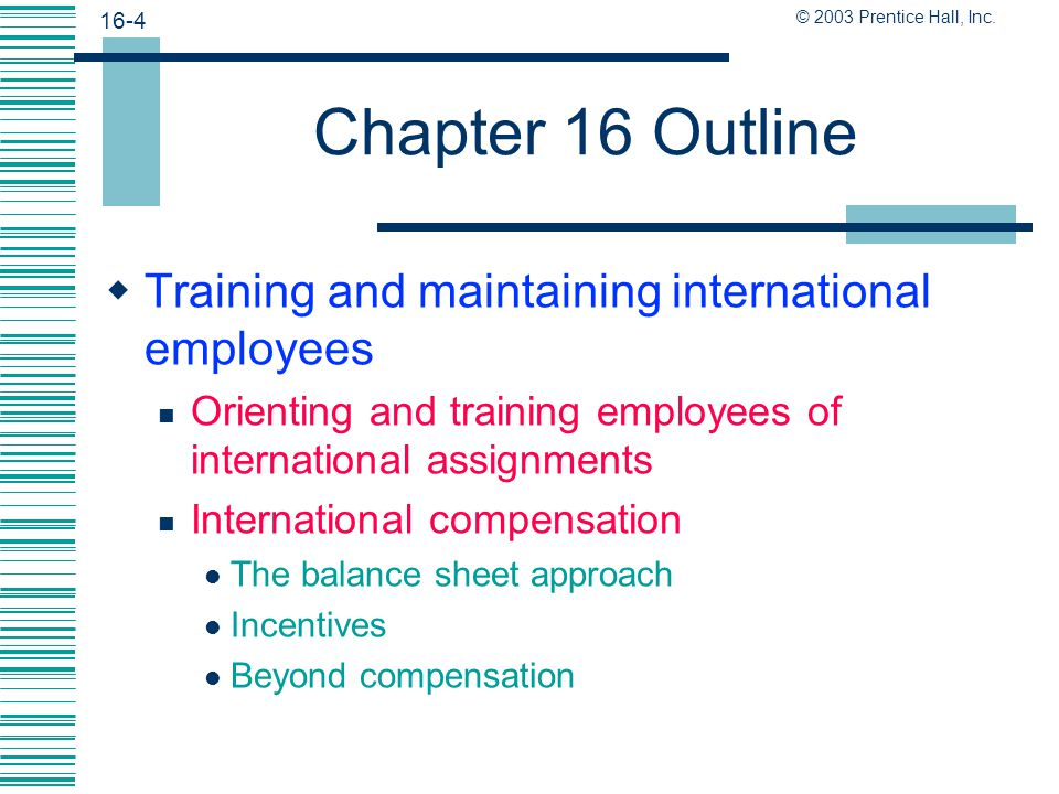 Chapter 16 Outline Training and maintaining international employees
