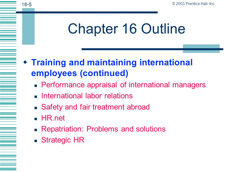 Chapter 16 Outline Training and maintaining international employees (continued) Performance appraisal of international managers.