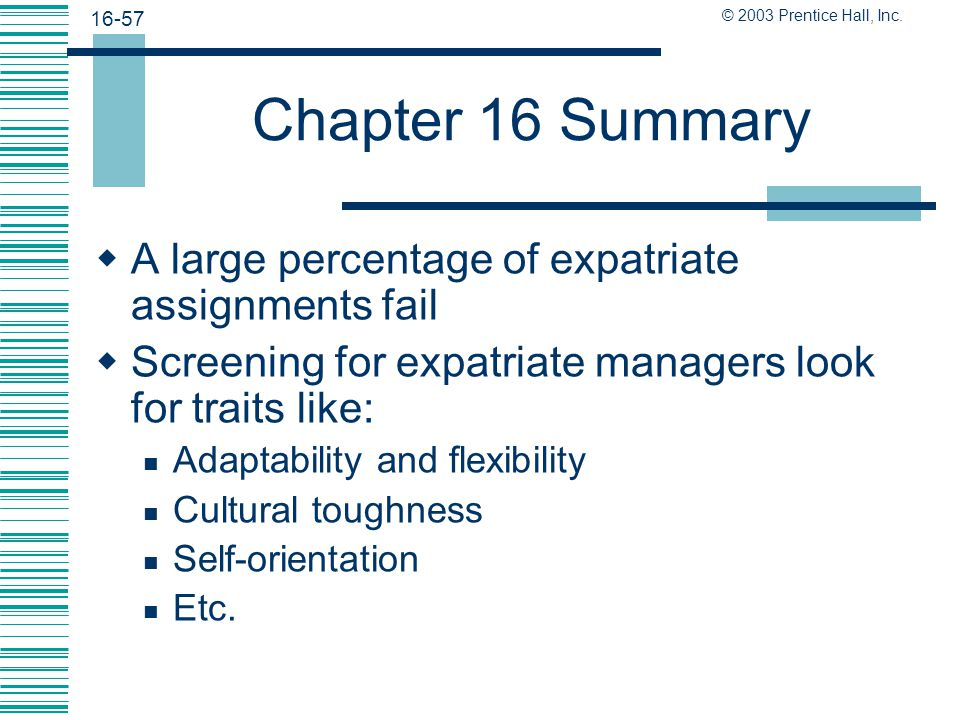 Chapter 16 Summary A large percentage of expatriate assignments fail