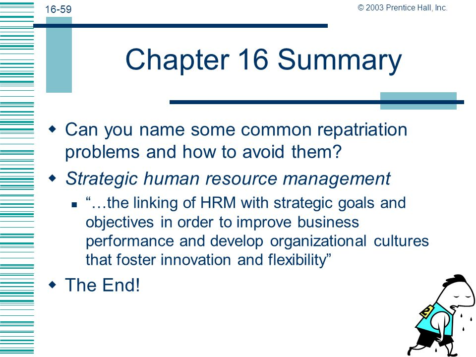 Chapter 16 Summary Can you name some common repatriation problems and how to avoid them Strategic human resource management.