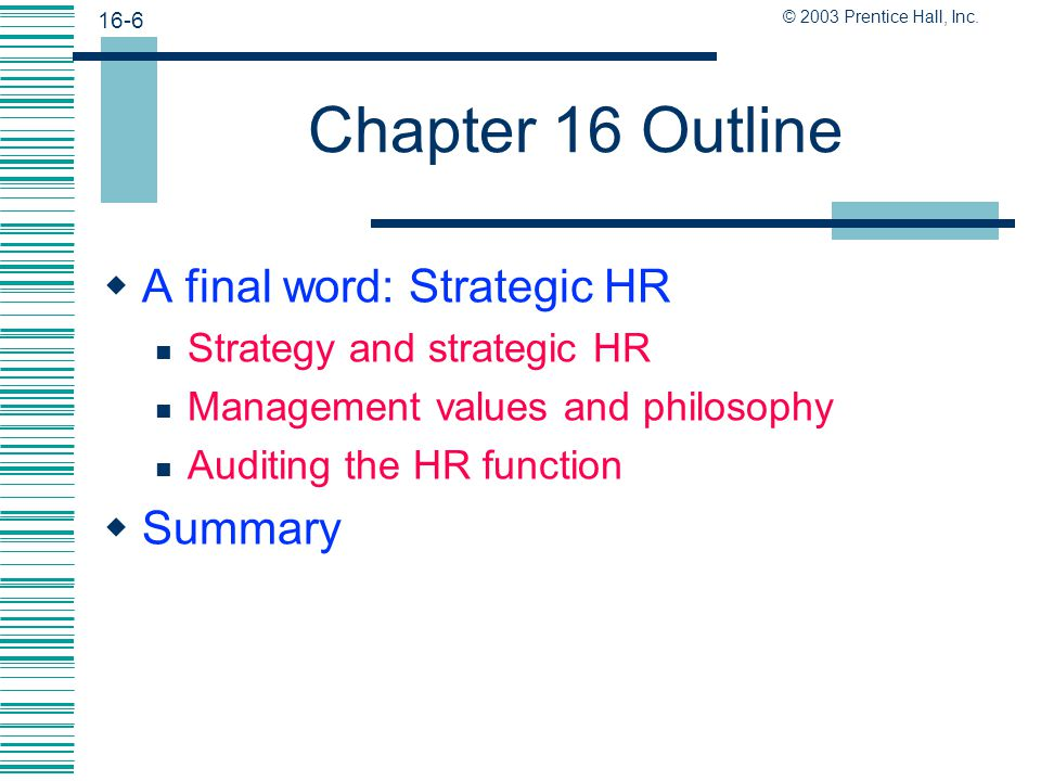 Chapter 16 Outline A final word: Strategic HR Summary