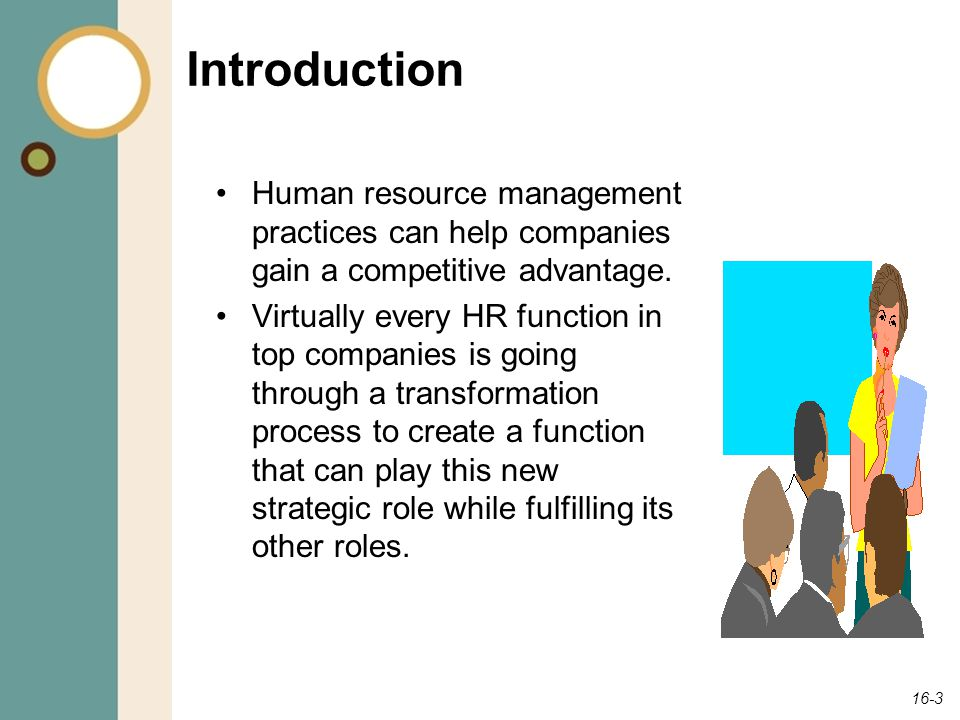 Introduction Human resource management practices can help companies gain a competitive advantage.