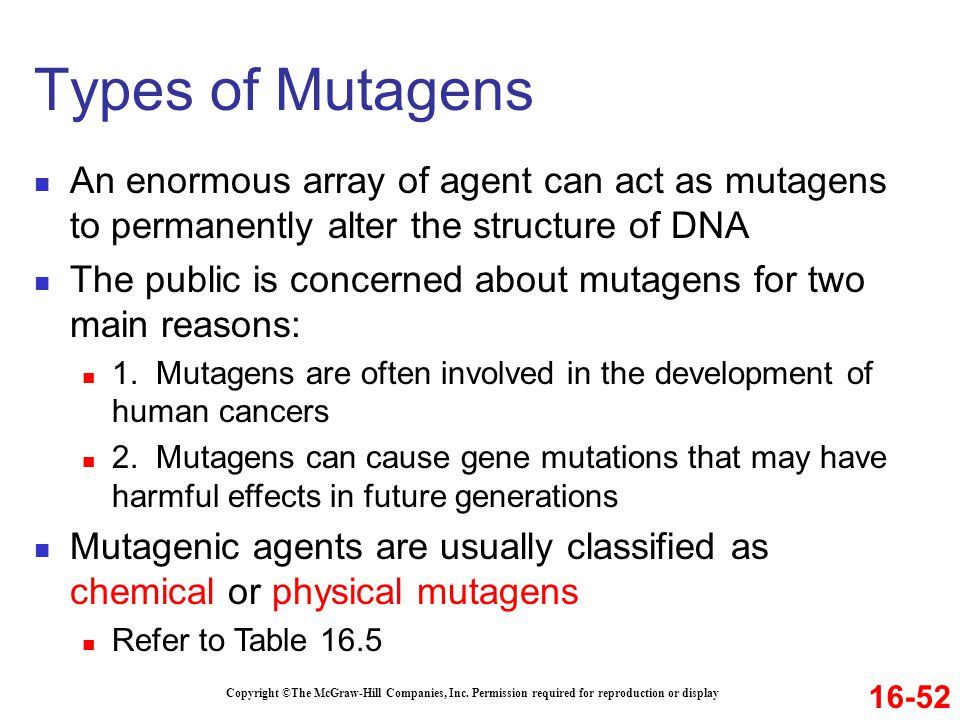 Types of Mutagens An enormous array of agent can act as mutagens to permanently alter the structure of DNA.