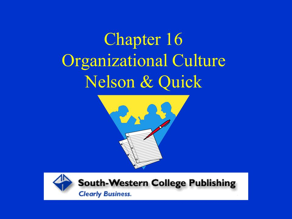 Chapter 16 Organizational Culture Nelson & Quick