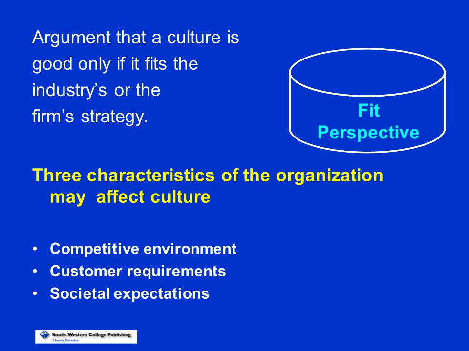 Argument that a culture is good only if it fits the industry's or the