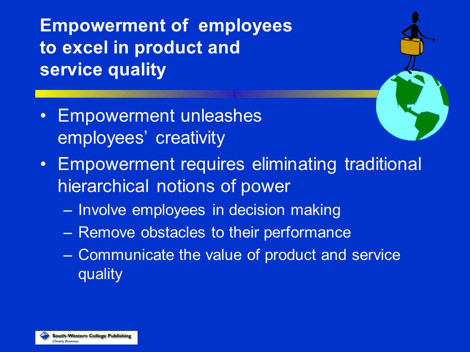 Empowerment of employees to excel in product and service quality