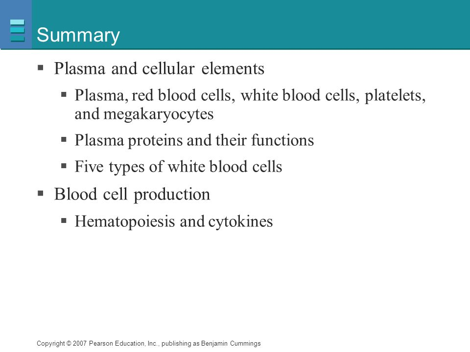 Summary Plasma and cellular elements Blood cell production