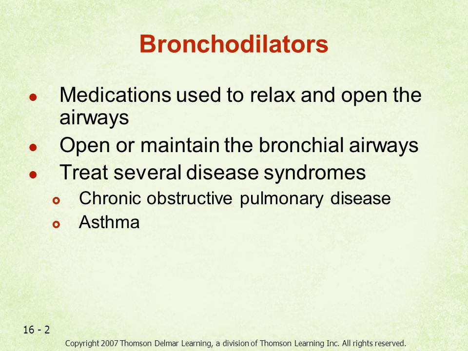 Bronchodilators Medications used to relax and open the airways