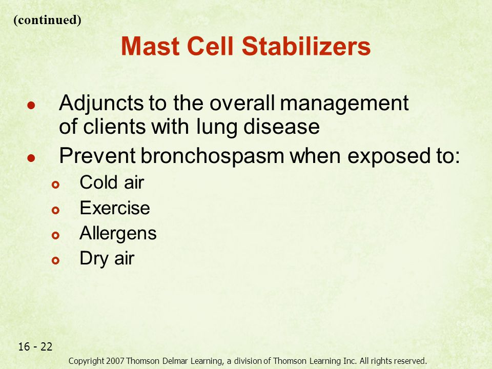 (continued) Mast Cell Stabilizers. Adjuncts to the overall management of clients with lung disease.