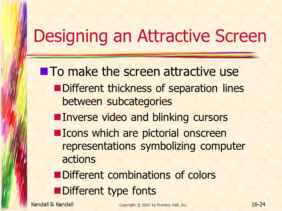 Designing an Attractive Screen
