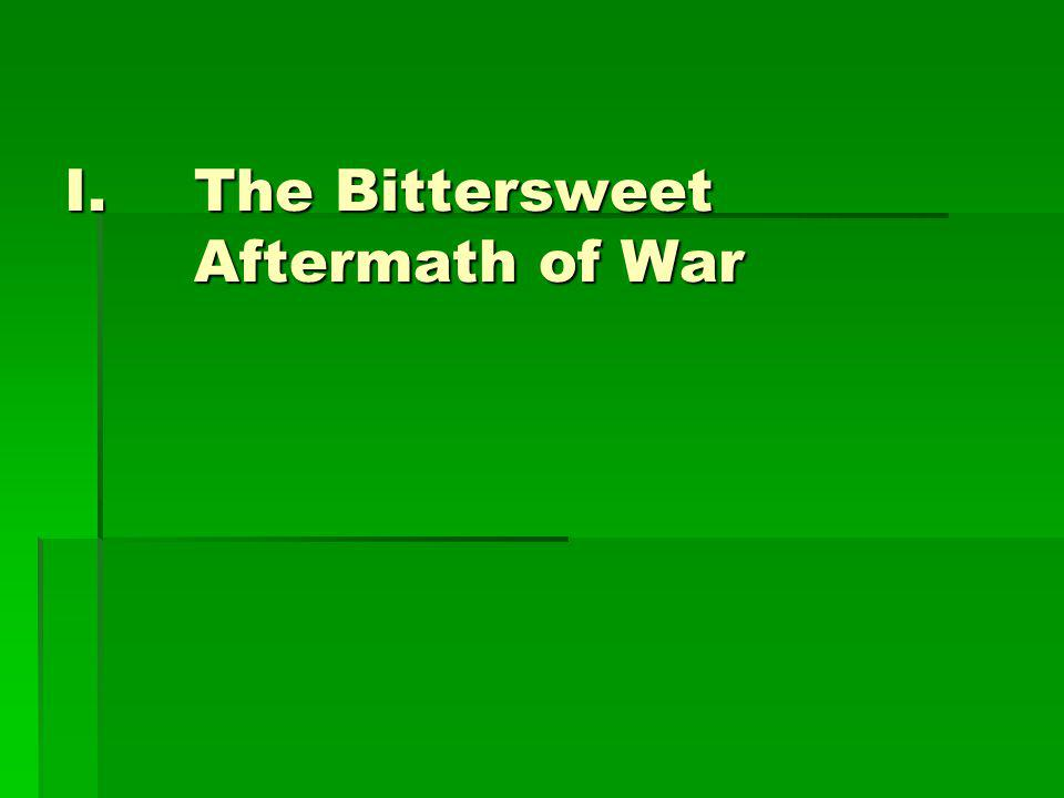 The Bittersweet Aftermath of War