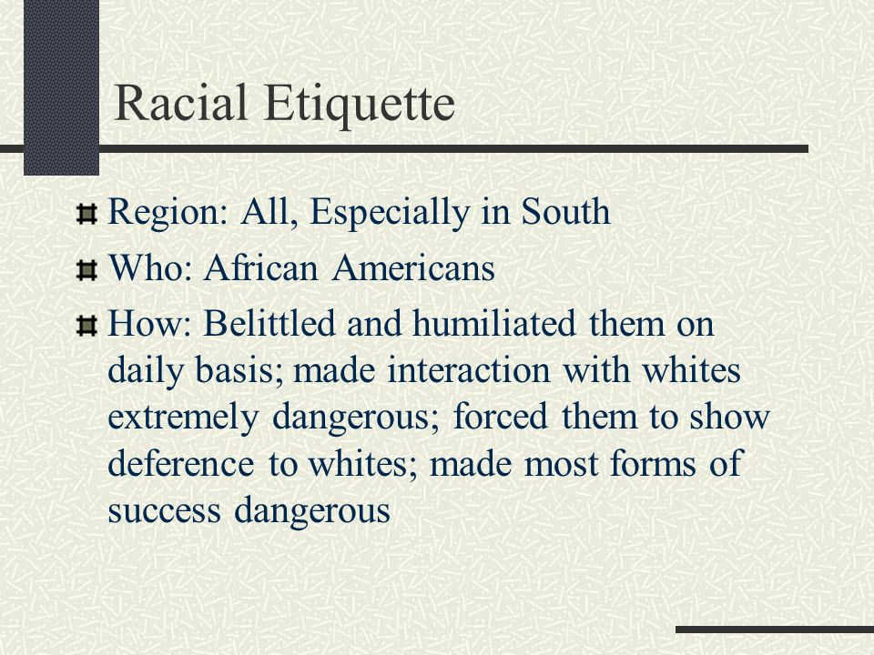 Racial Etiquette Region: All, Especially in South