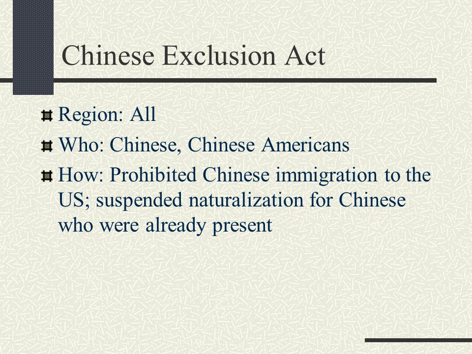 Chinese Exclusion Act Region: All Who: Chinese, Chinese Americans