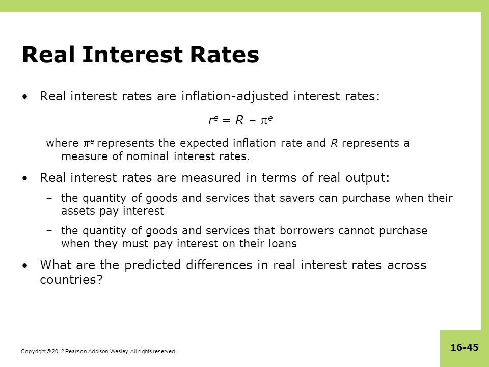 Real Interest Rates Real interest rates are inflation-adjusted interest rates: re = R – e.