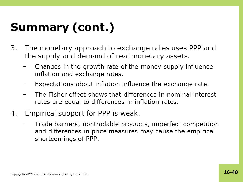 Summary (cont.) The monetary approach to exchange rates uses PPP and the supply and demand of real monetary assets.