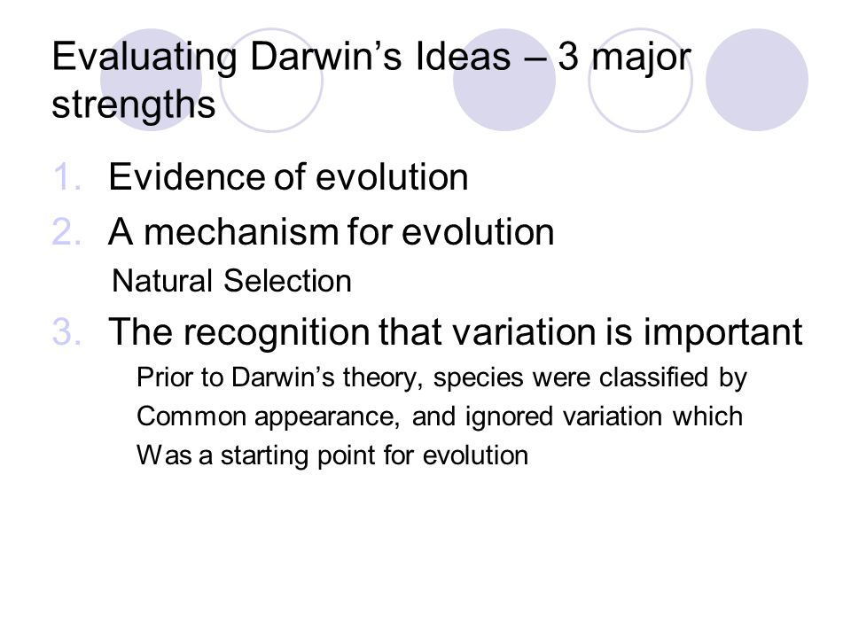 Evaluating Darwin's Ideas – 3 major strengths