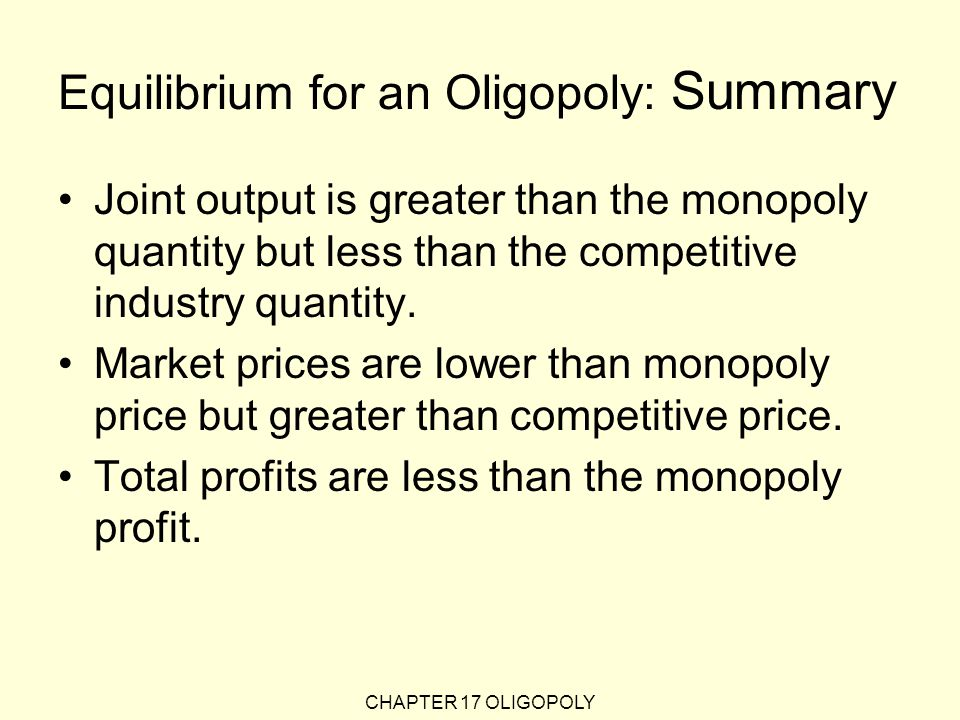 Equilibrium for an Oligopoly: Summary