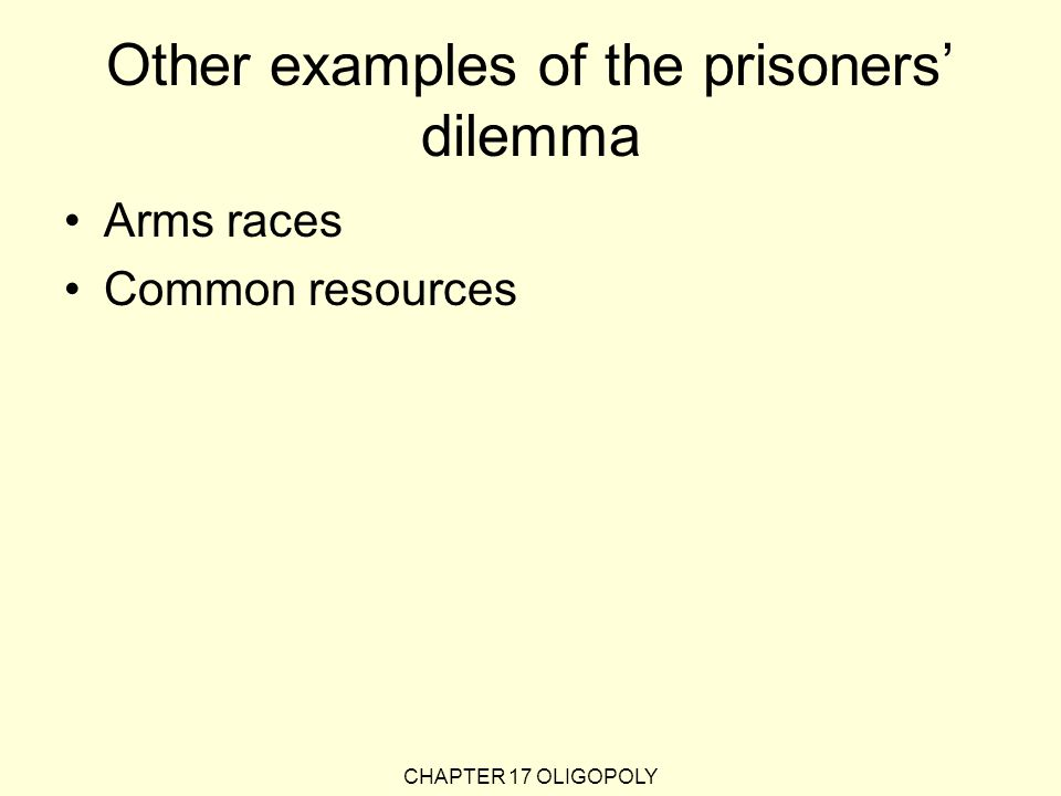 Other examples of the prisoners' dilemma