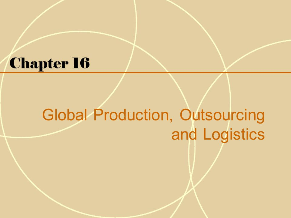 Global Production, Outsourcing and Logistics