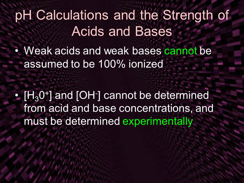 pH Calculations and the Strength of Acids and Bases