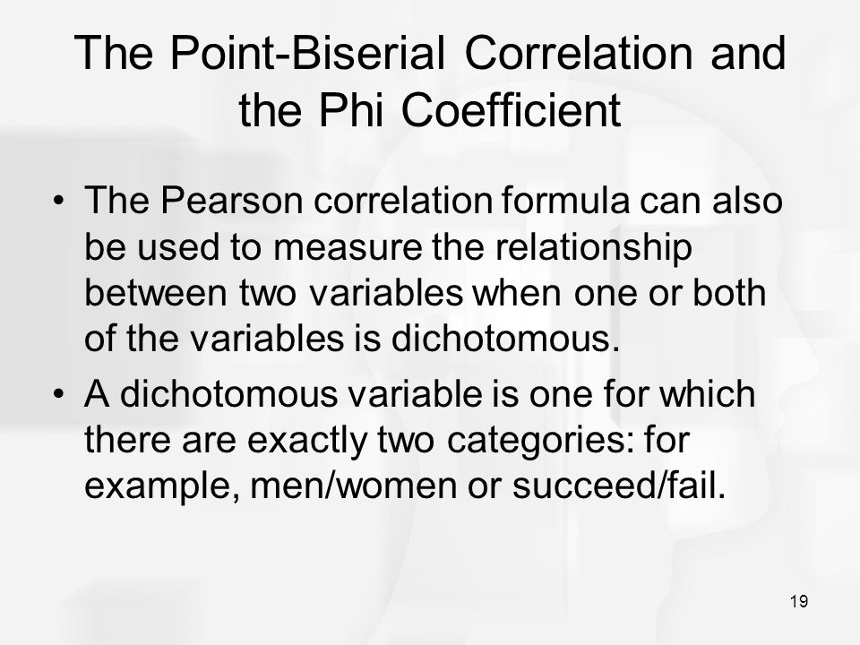 The Point-Biserial Correlation and the Phi Coefficient