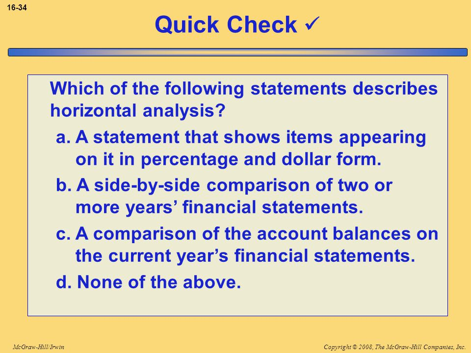 3-34 Quick Check  Which of the following statements describes horizontal analysis