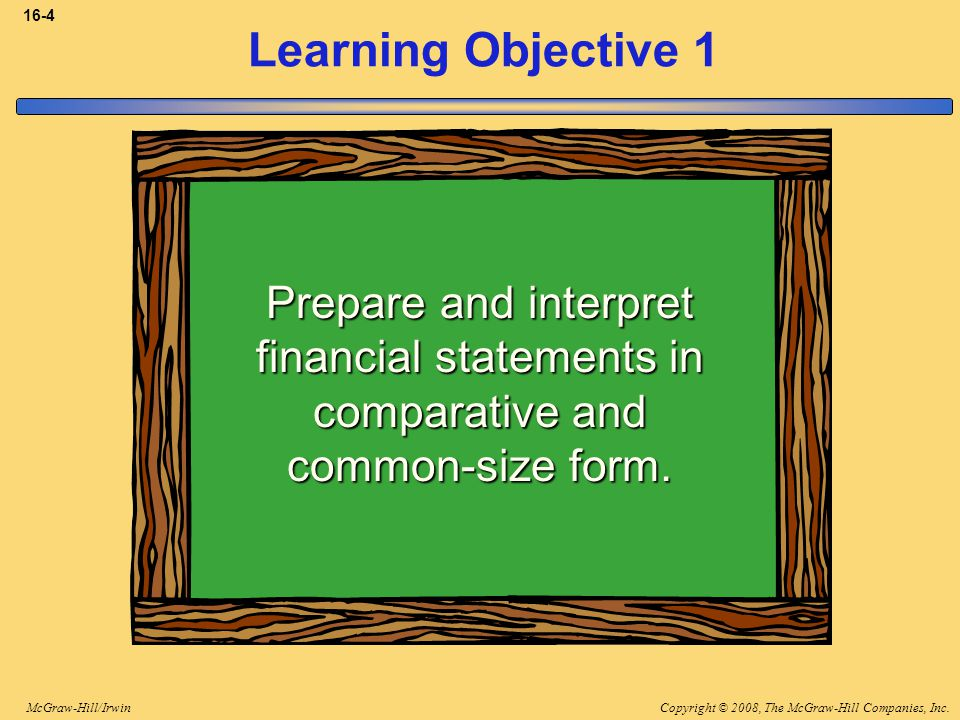 3-4 Learning Objective 1. Prepare and interpret financial statements in comparative and common-size form.