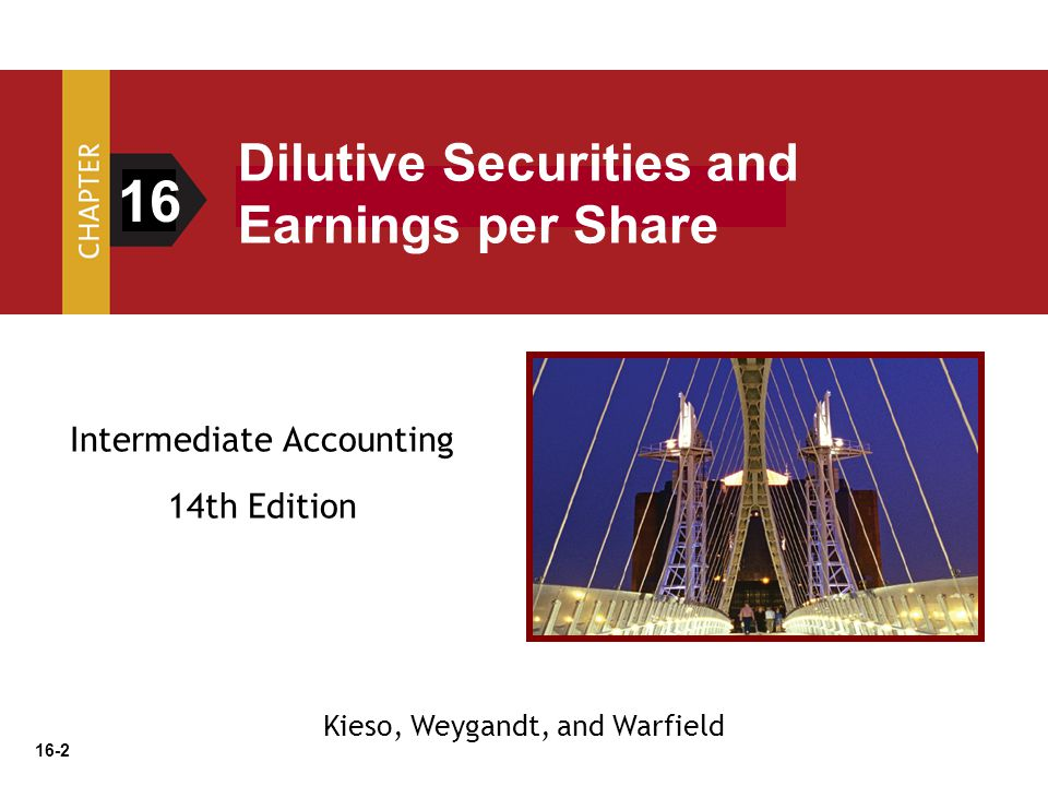 16 Dilutive Securities and Earnings per Share Intermediate Accounting