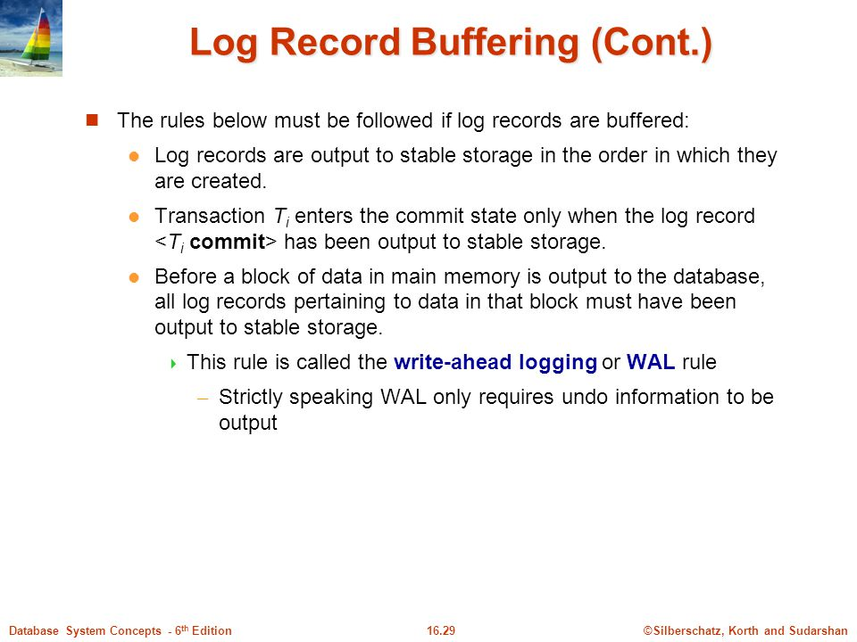 Log Record Buffering (Cont.)