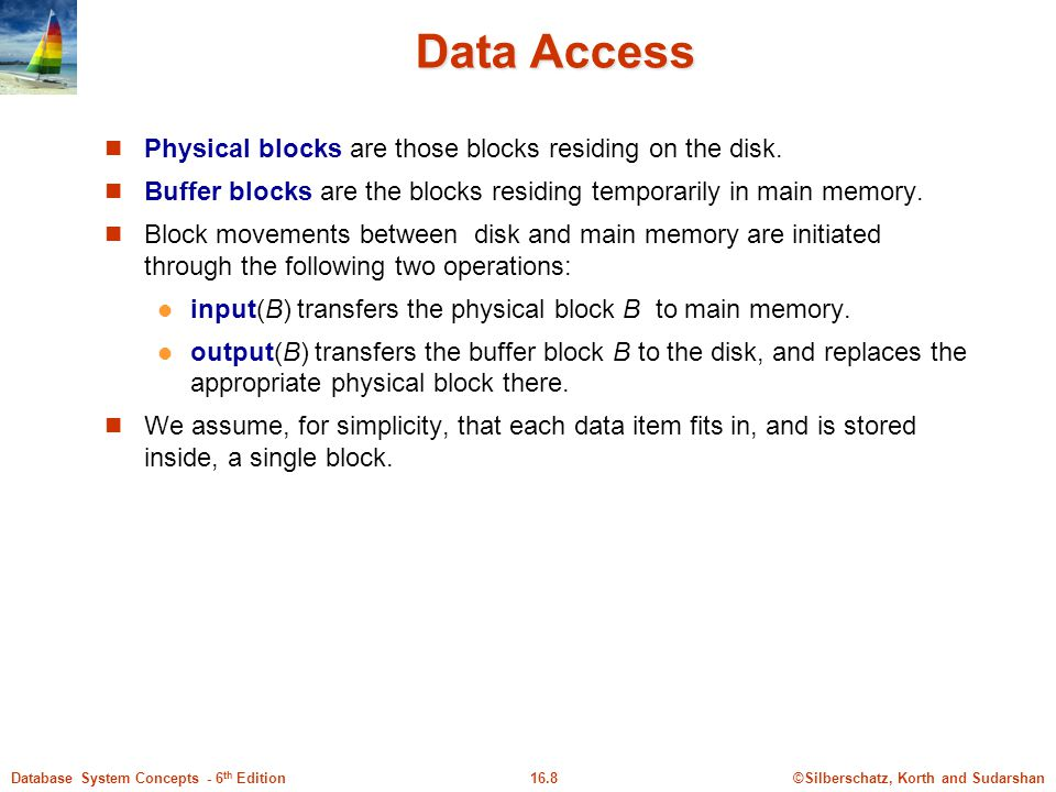 Data Access Physical blocks are those blocks residing on the disk.