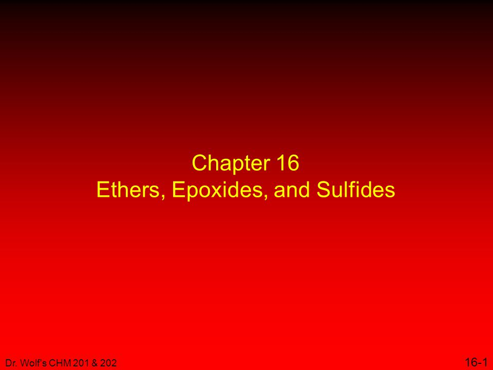 Chapter 16 Ethers, Epoxides, and Sulfides